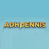 ADHDennis