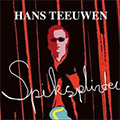 Hans Teeuwen: Spiksplinter