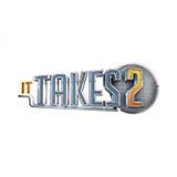 It Takes 2