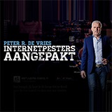 Peter R. De Vries: Internetpesters Aangepakt